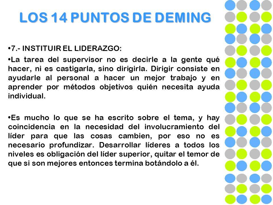 LOS 14 PUNTOS DE DEMING 7.- INSTITUIR EL LIDERAZGO: