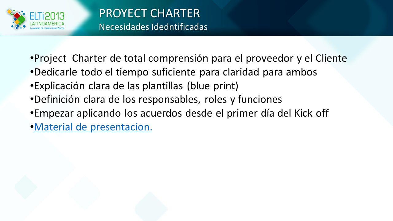 PROYECT CHARTER Necesidades Idedntificadas. Project Charter de total comprensión para el proveedor y el Cliente.
