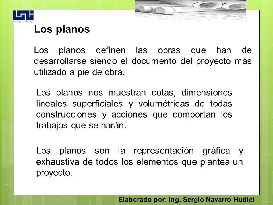 Los planos definen las obras que han de desarrollarse siendo el documento del proyecto más utilizado a pie de obra.