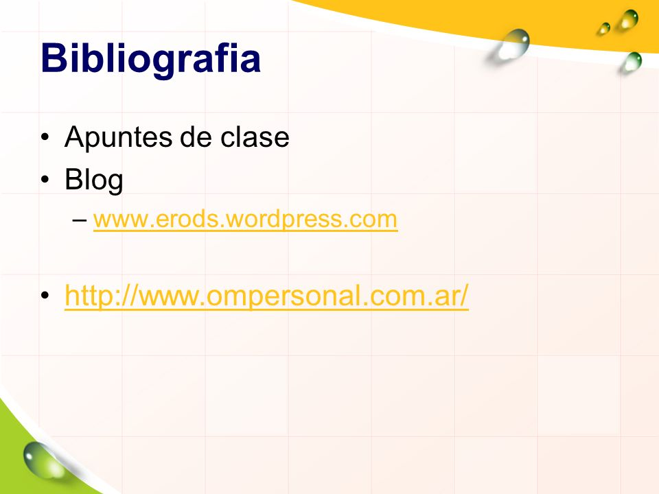Bibliografia Apuntes de clase Blog http://www.ompersonal.com.ar/