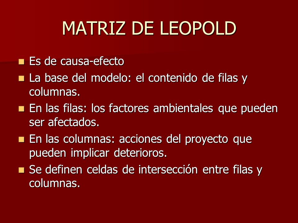 MATRIZ DE LEOPOLD Es de causa-efecto