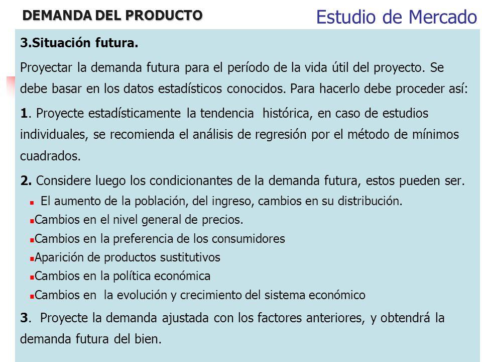 Estudio de Mercado DEMANDA DEL PRODUCTO 3.Situación futura.