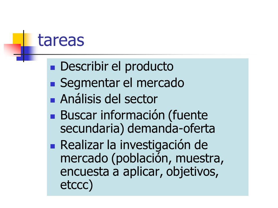tareas Describir el producto Segmentar el mercado Análisis del sector