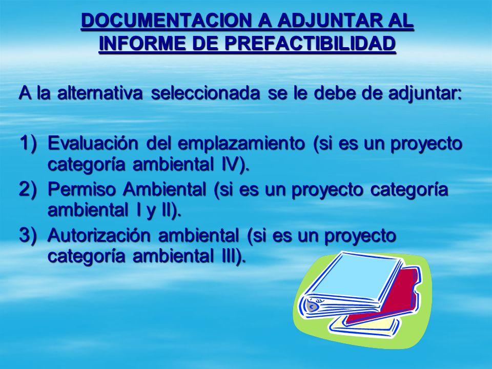 DOCUMENTACION A ADJUNTAR AL INFORME DE PREFACTIBILIDAD