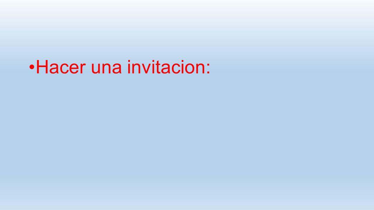 Hacer una invitacion: