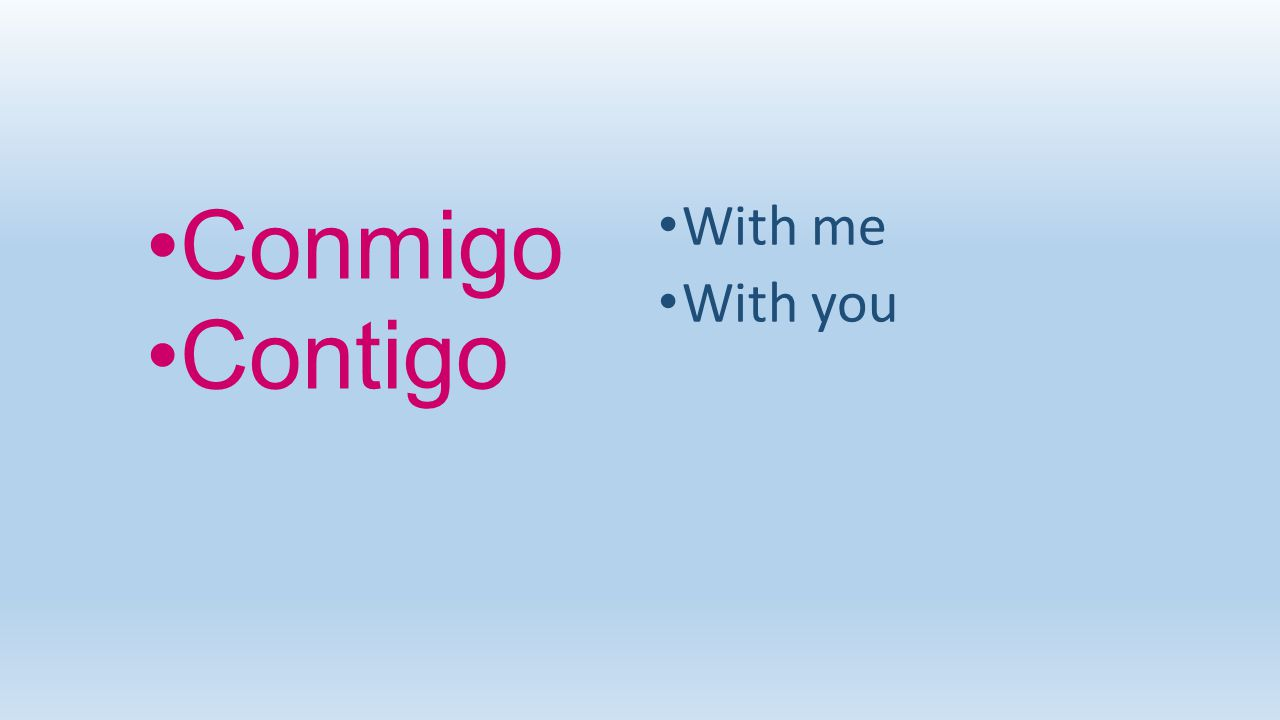 Conmigo Contigo With me With you