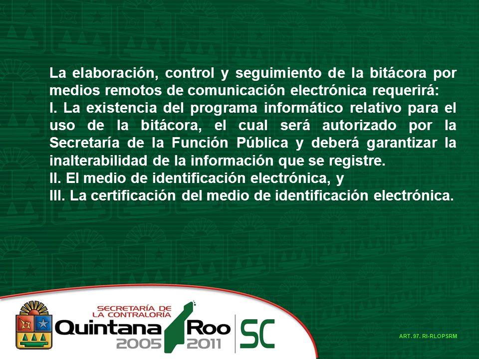 II. El medio de identificación electrónica, y