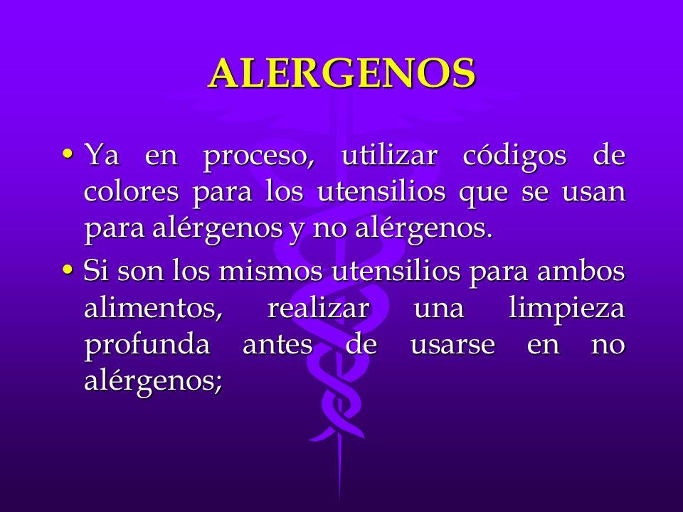 ALERGENOS Ya en proceso, utilizar códigos de colores para los utensilios que se usan para alérgenos y no alérgenos.