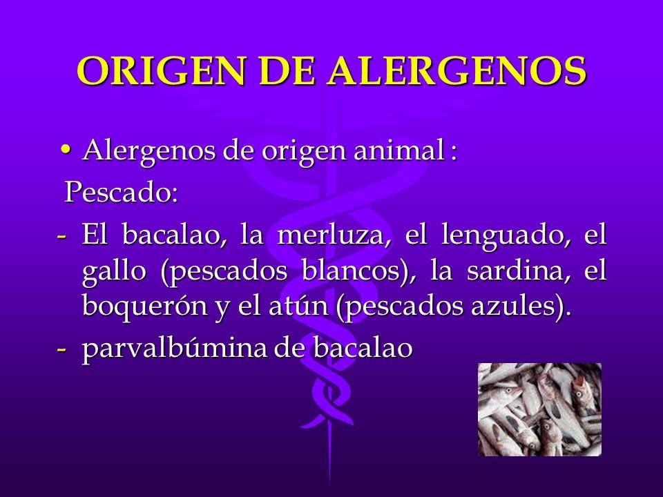 ORIGEN DE ALERGENOS Alergenos de origen animal : Pescado: