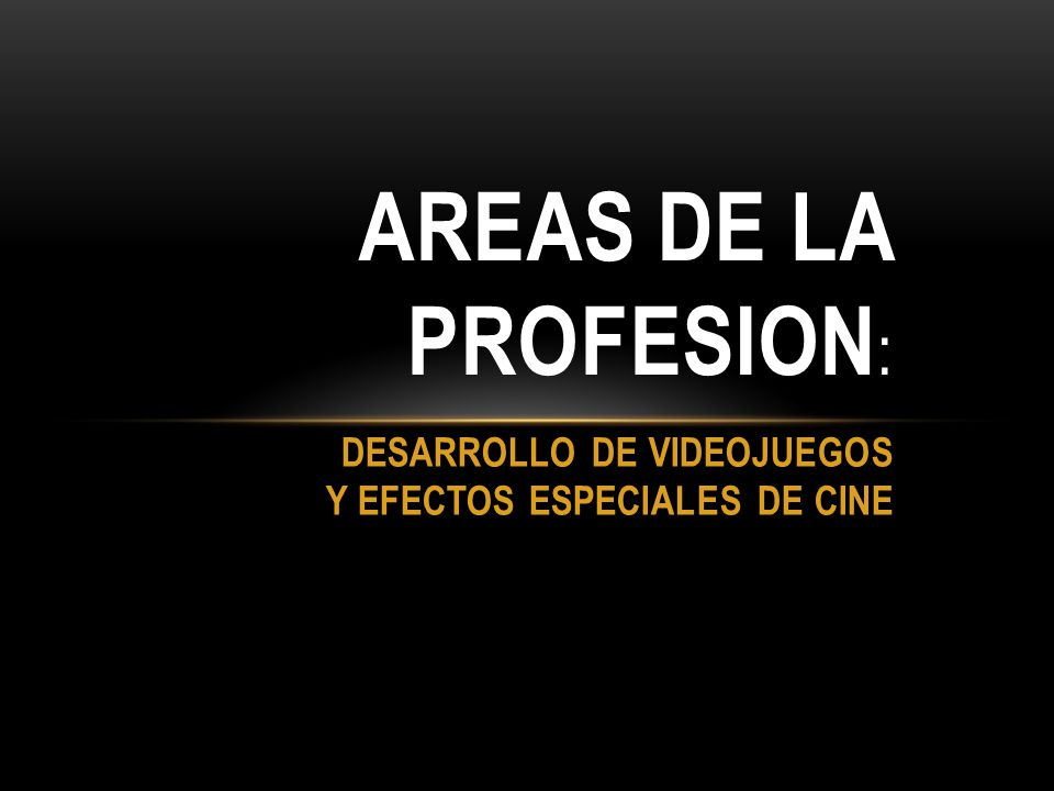 DESARROLLO DE VIDEOJUEGOS Y EFECTOS ESPECIALES DE CINE