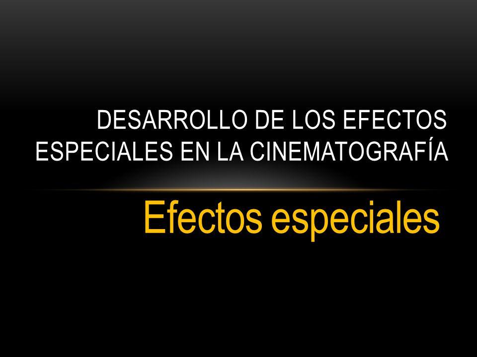 Desarrollo de los efectos especiales en la cinematografía