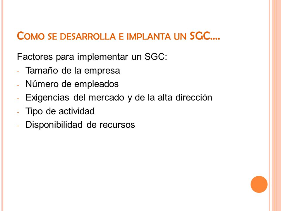 Como se desarrolla e implanta un SGC….