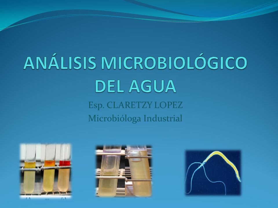 ANÁLISIS MICROBIOLÓGICO DEL AGUA
