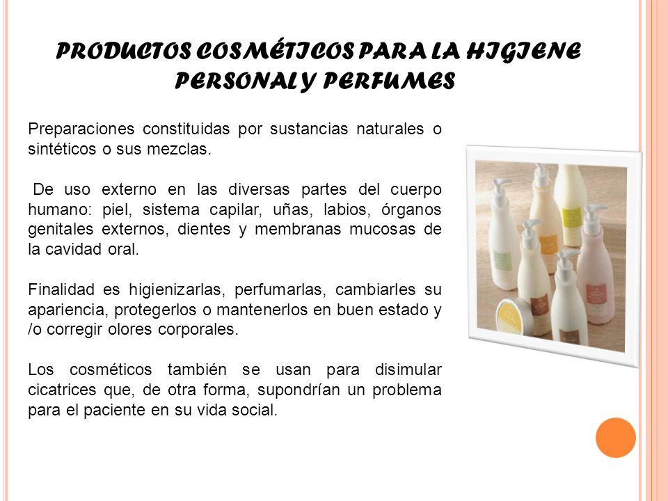 PRODUCTOS COSMÉTICOS PARA LA HIGIENE PERSONAL Y PERFUMES