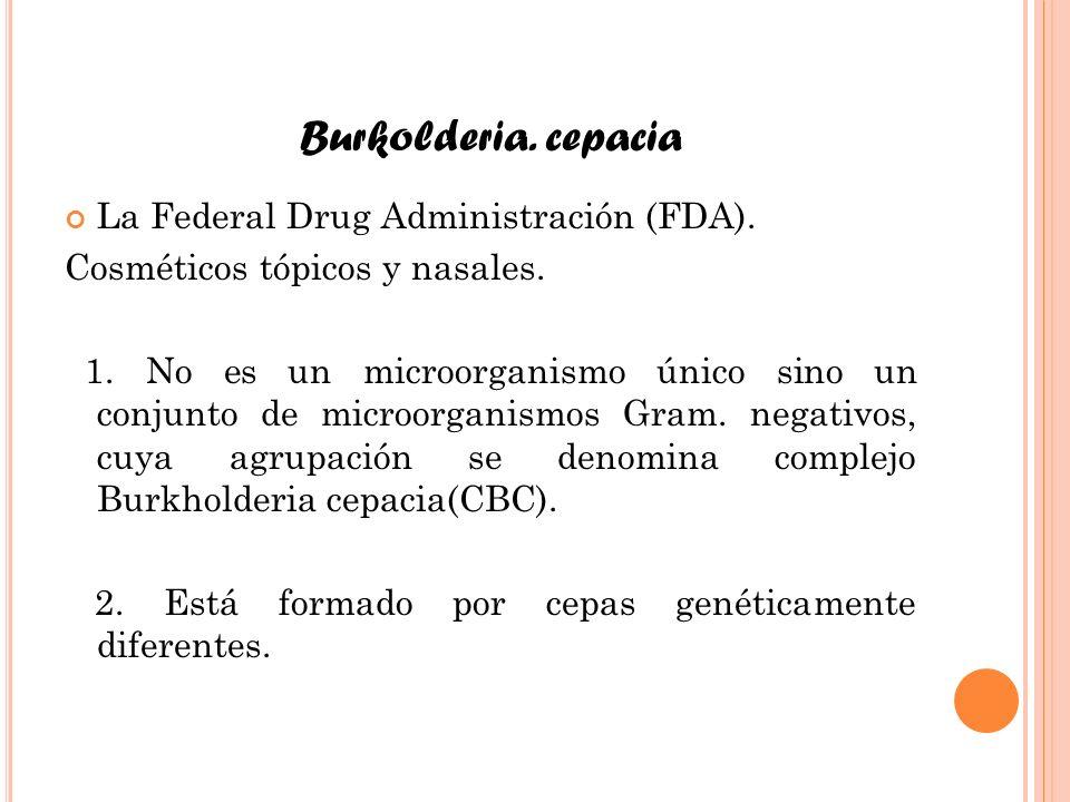 Burkolderia. cepacia La Federal Drug Administración (FDA).