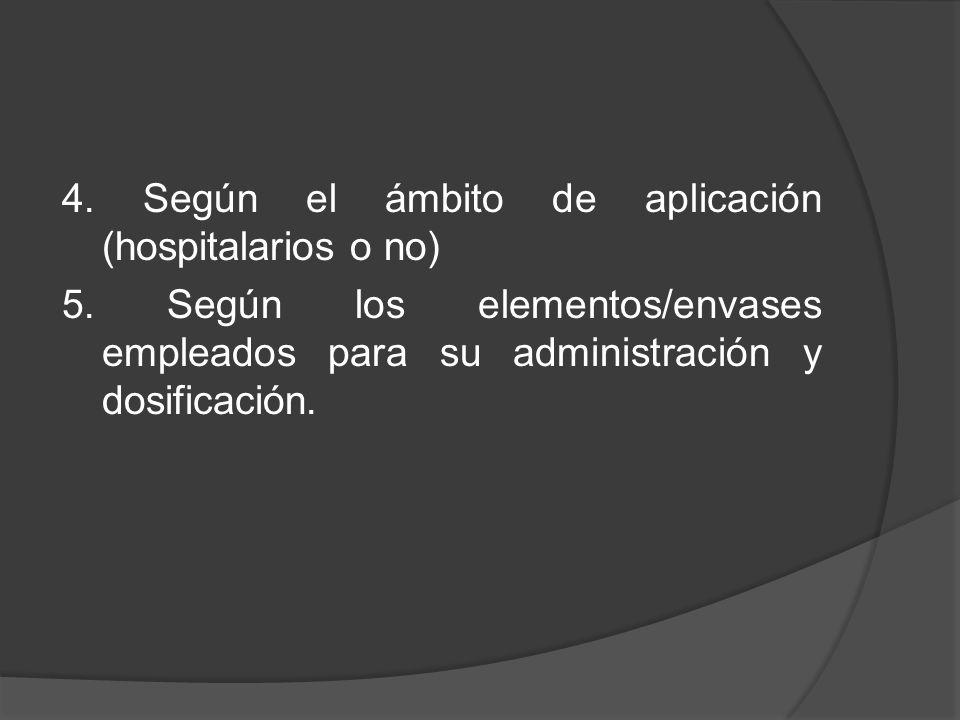 4. Según el ámbito de aplicación (hospitalarios o no)
