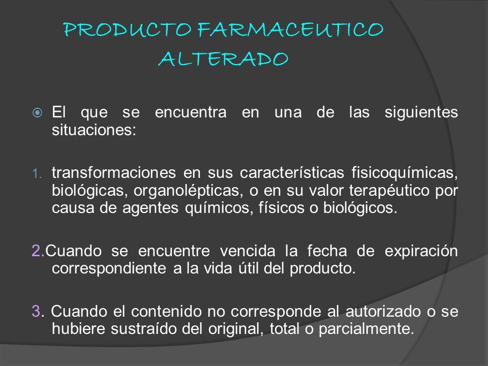 PRODUCTO FARMACEUTICO ALTERADO