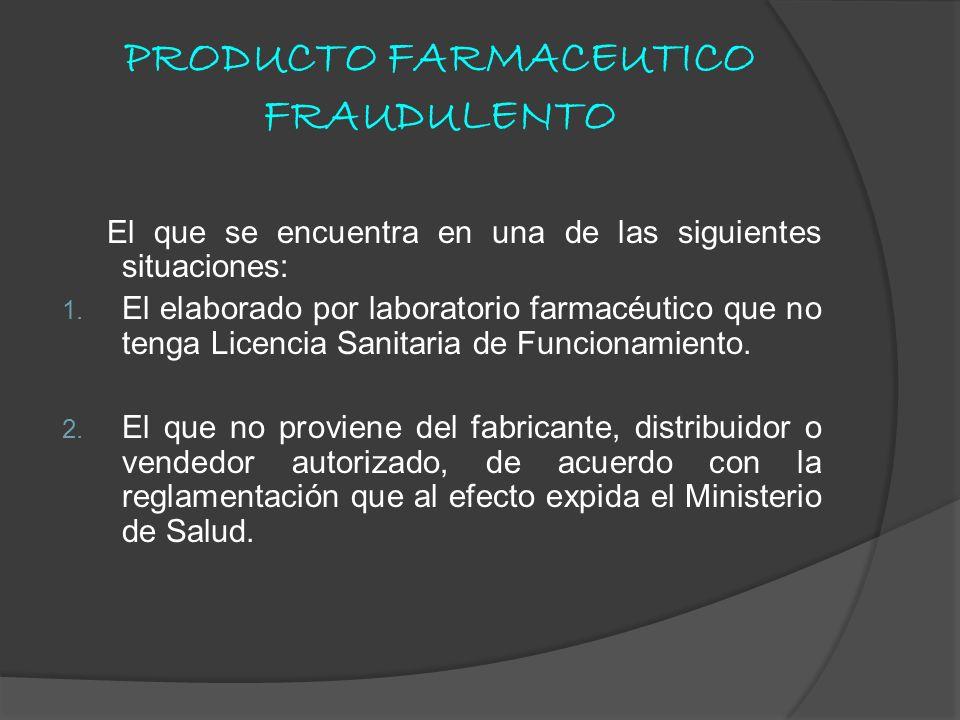 PRODUCTO FARMACEUTICO FRAUDULENTO