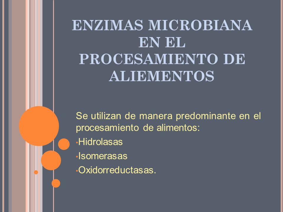 ENZIMAS MICROBIANA EN EL PROCESAMIENTO DE ALIEMENTOS