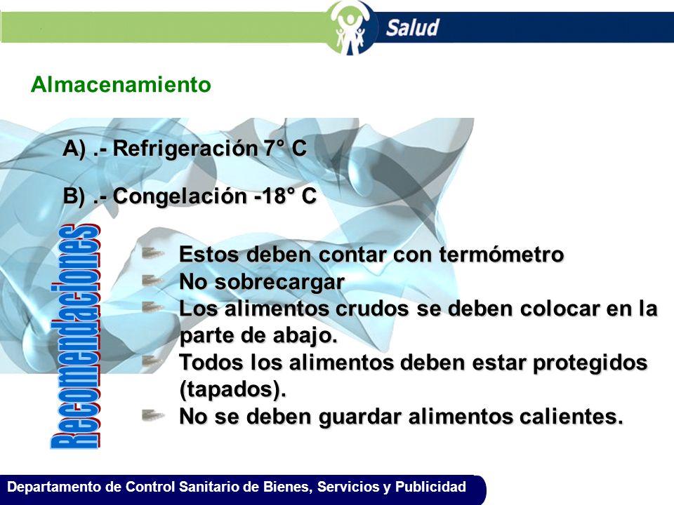 Recomendaciones Almacenamiento A) .- Refrigeración 7° C