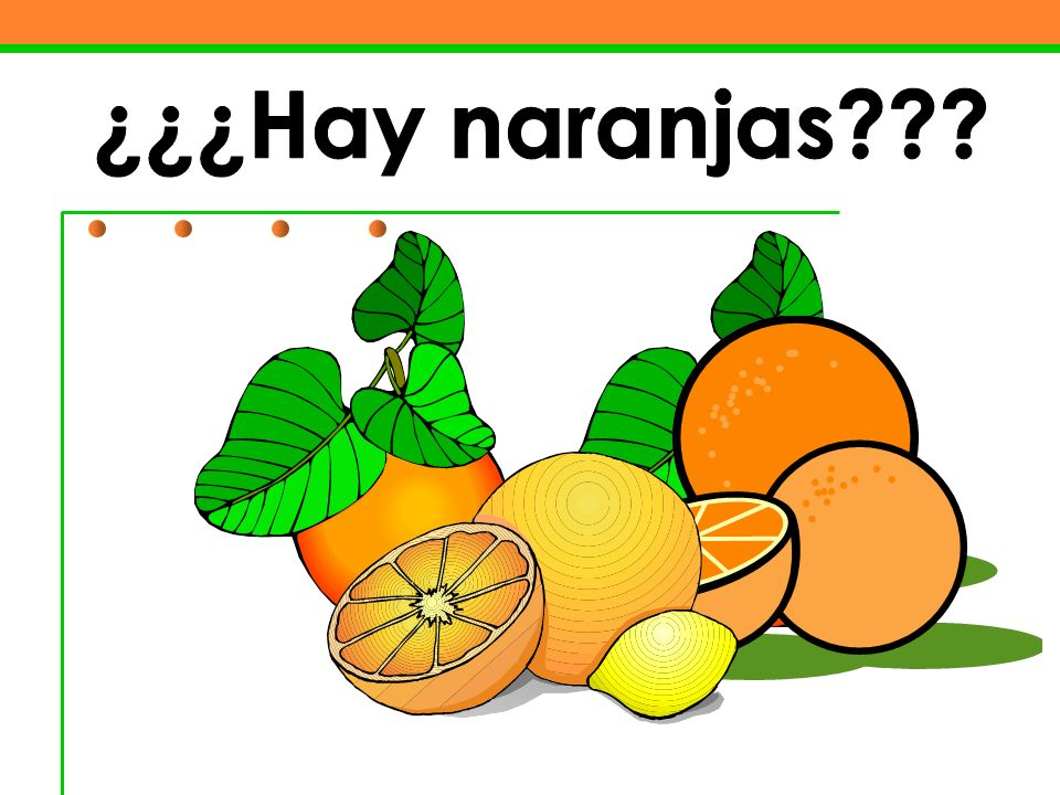 ¿¿¿Hay naranjas