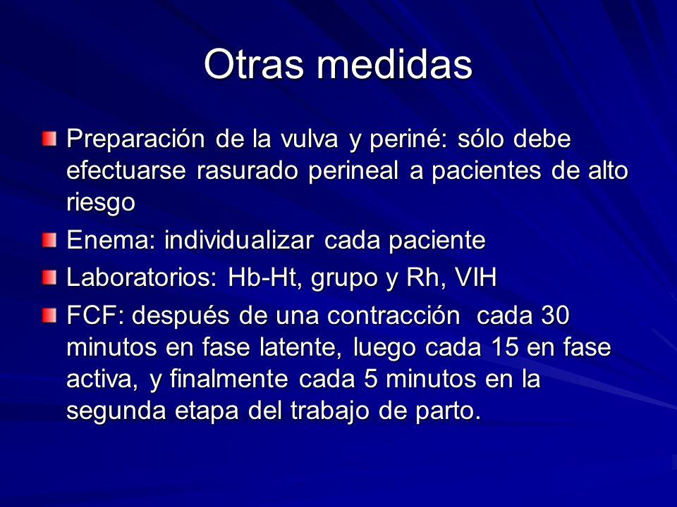 Otras medidas Preparación de la vulva y periné: sólo debe efectuarse rasurado perineal a pacientes de alto riesgo.