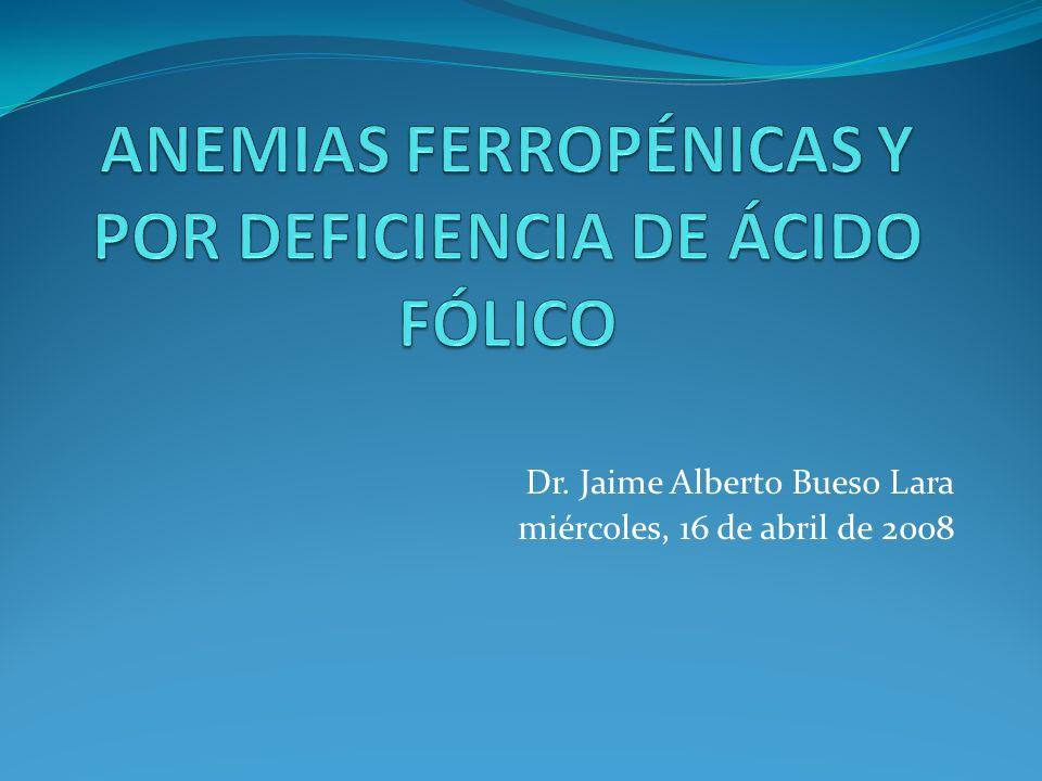 ANEMIAS FERROPÉNICAS Y POR DEFICIENCIA DE ÁCIDO FÓLICO