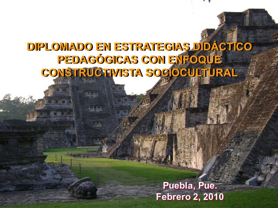 DIPLOMADO EN ESTRATEGIAS DIDÁCTICO PEDAGÓGICAS CON ENFOQUE CONSTRUCTIVISTA SOCIOCULTURAL