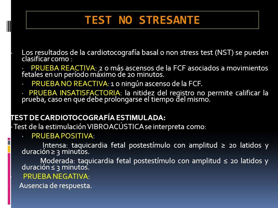 TEST NO STRESANTELos resultados de la cardiotocografía basal o non stress test (NST) se pueden clasificar como :