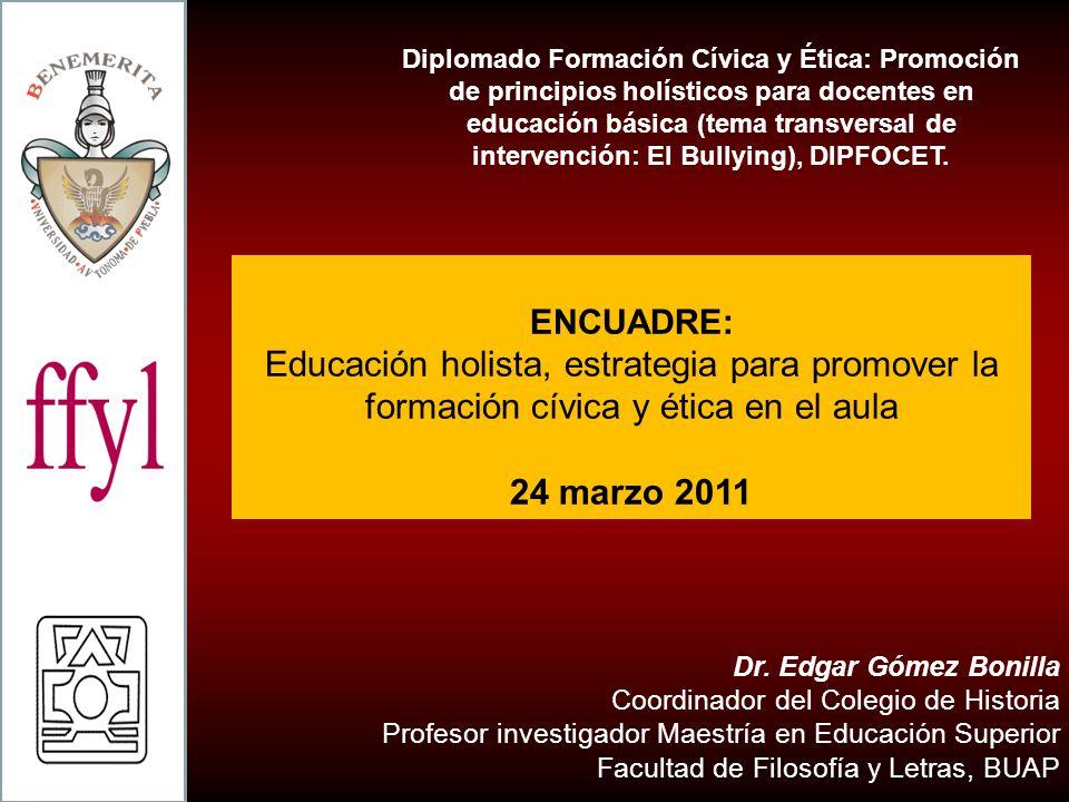 Diplomado Formación Cívica y Ética: Promoción de principios holísticos para docentes en educación básica (tema transversal de intervención: El Bullying), DIPFOCET.