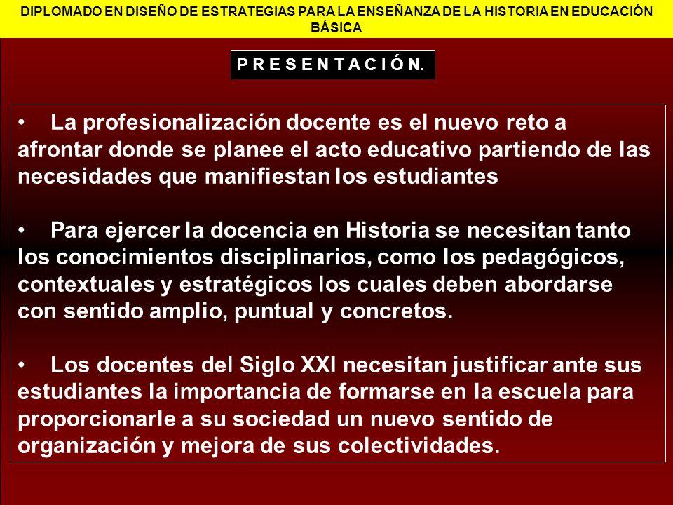 DIPLOMADO EN DISEÑO DE ESTRATEGIAS PARA LA ENSEÑANZA DE LA HISTORIA EN EDUCACIÓN BÁSICA