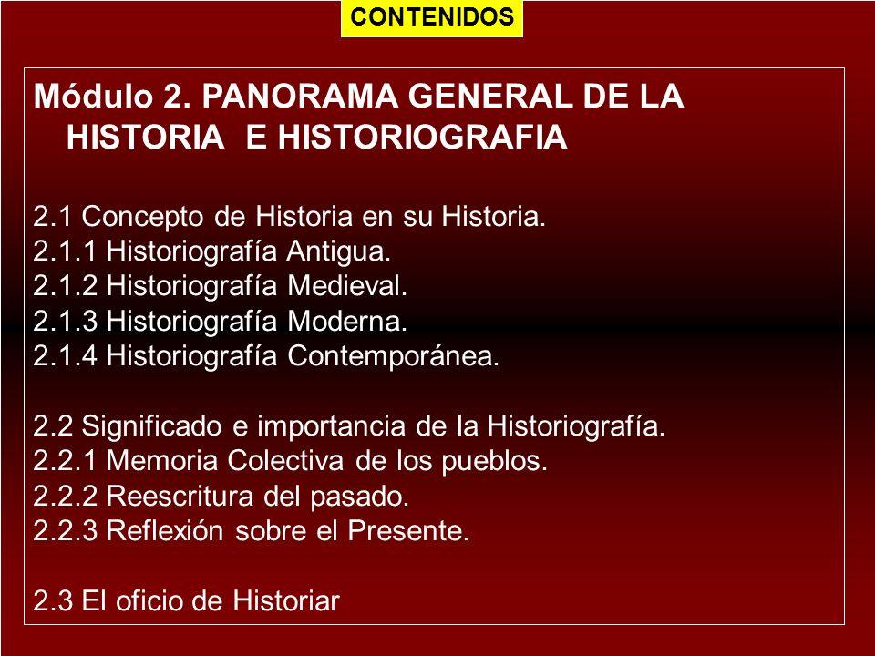 Módulo 2. PANORAMA GENERAL DE LA HISTORIA E HISTORIOGRAFIA