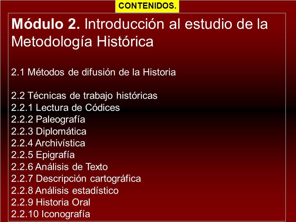 Módulo 2. Introducción al estudio de la Metodología Histórica