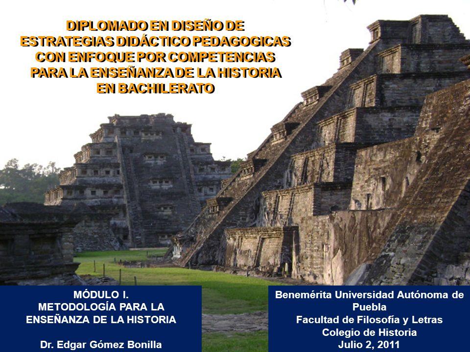 DIPLOMADO EN DISEÑO DE ESTRATEGIAS DIDÁCTICO PEDAGOGICAS CON ENFOQUE POR COMPETENCIAS PARA LA ENSEÑANZA DE LA HISTORIA EN BACHILERATO