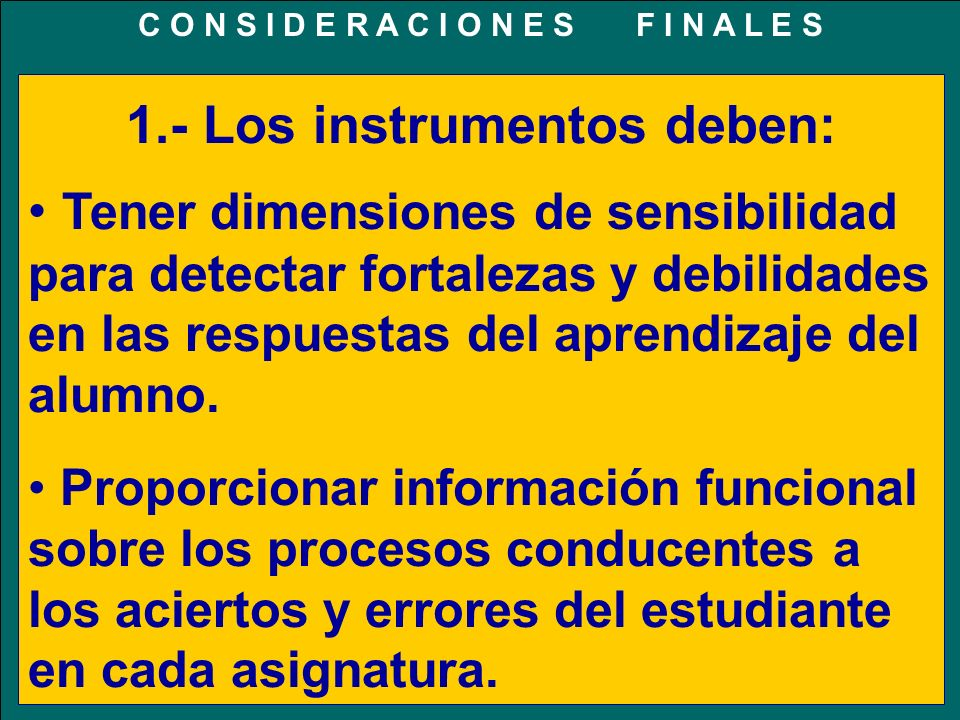1.- Los instrumentos deben: