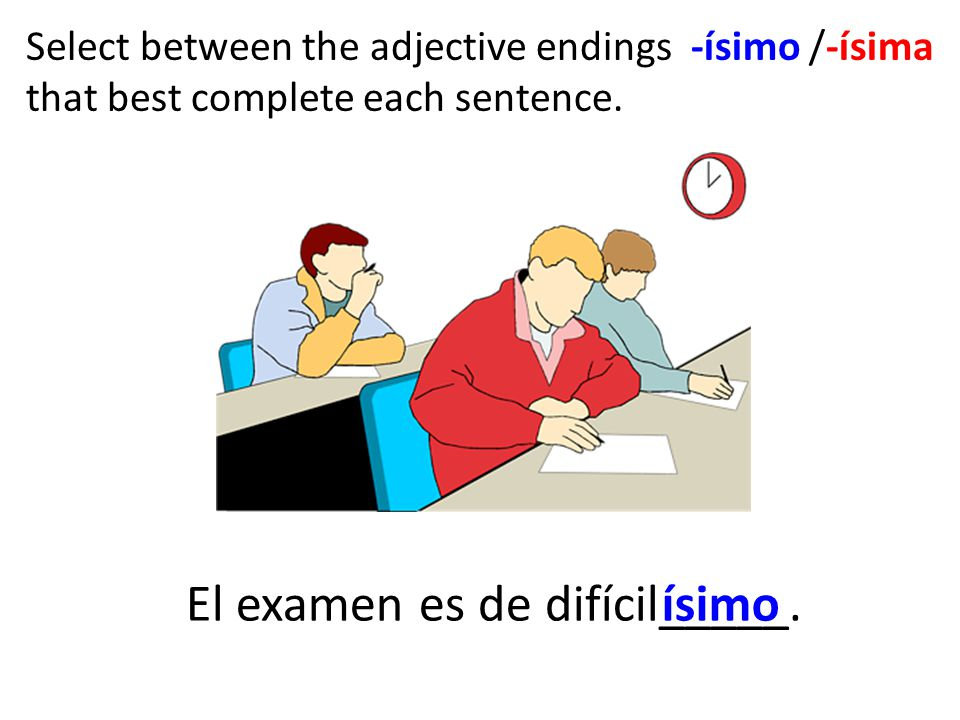 El examen es de difícil_____. ísimo