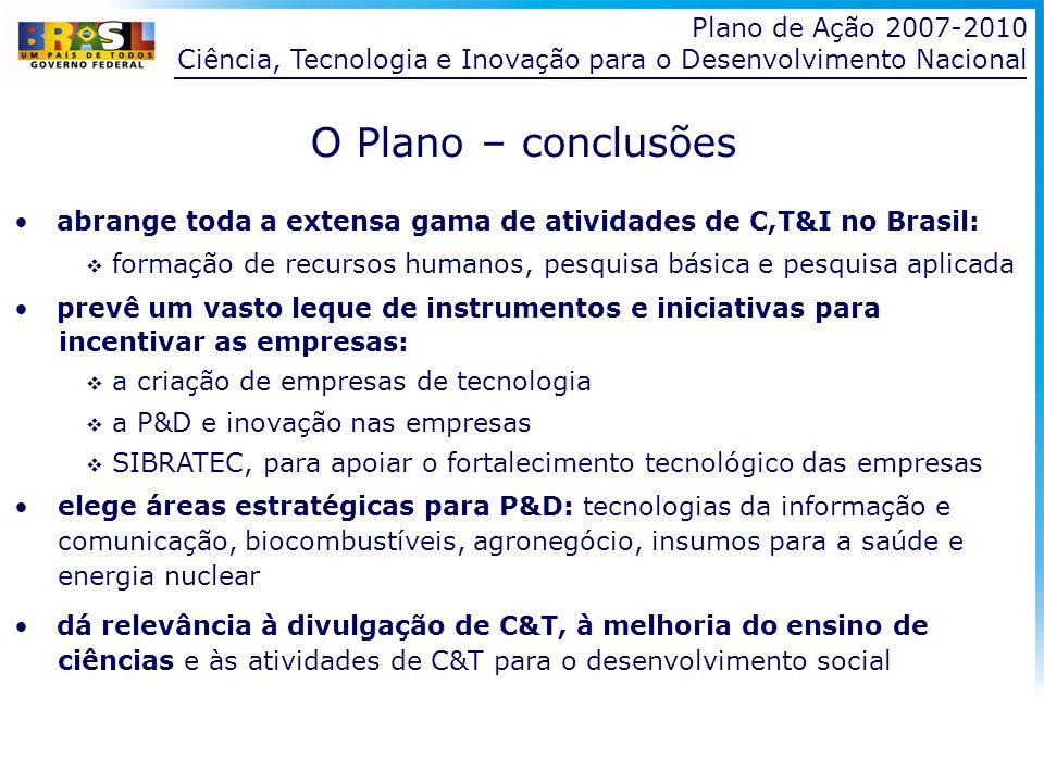 O Plano – conclusões Plano de Ação 2007-2010