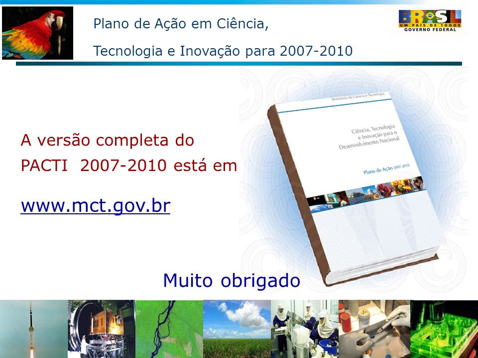 www.mct.gov.br Muito obrigado A versão completa do