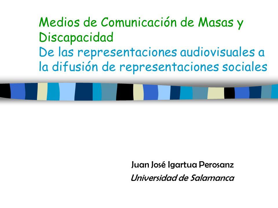 Juan José Igartua Perosanz Universidad de Salamanca