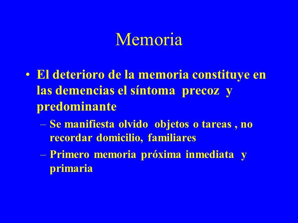 Memoria El deterioro de la memoria constituye en las demencias el síntoma precoz y predominante.
