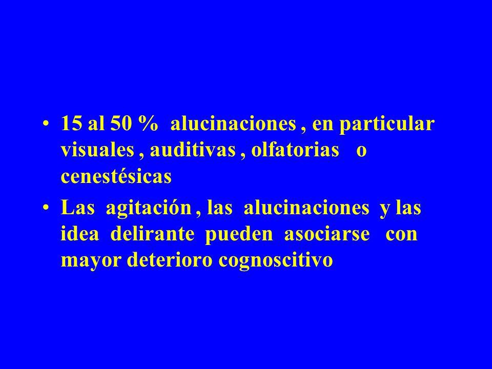 15 al 50 % alucinaciones , en particular visuales , auditivas , olfatorias o cenestésicas