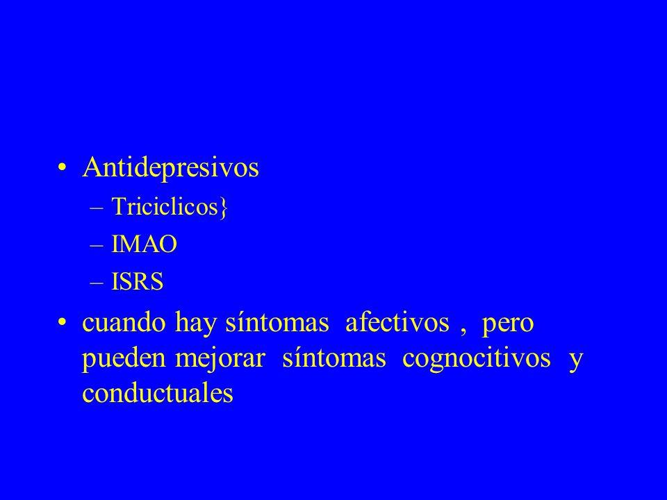 Antidepresivos Triciclicos} IMAO. ISRS.
