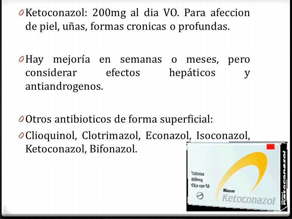 Ketoconazol: 200mg al dia VO