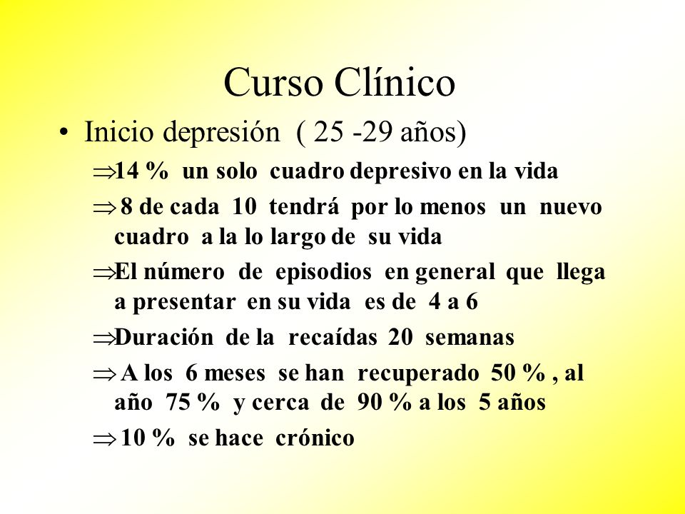 Curso Clínico Inicio depresión ( 25 -29 años)