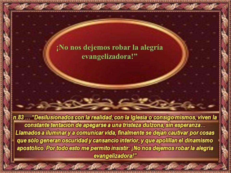 ¡No nos dejemos robar la alegría evangelizadora!