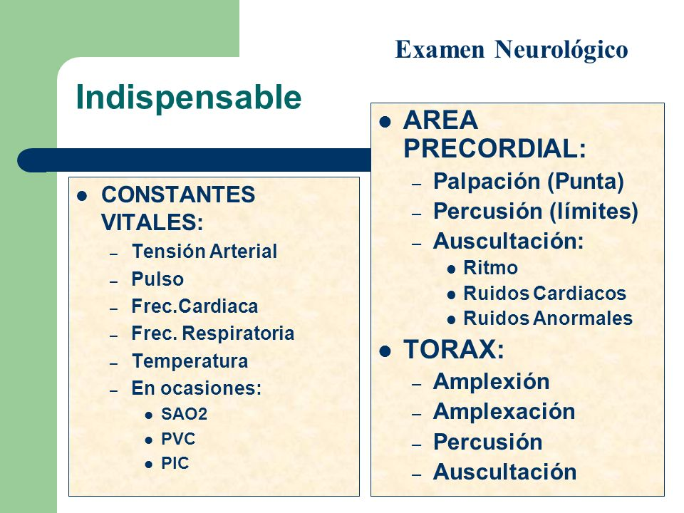 Indispensable Examen Neurológico AREA PRECORDIAL: TORAX: