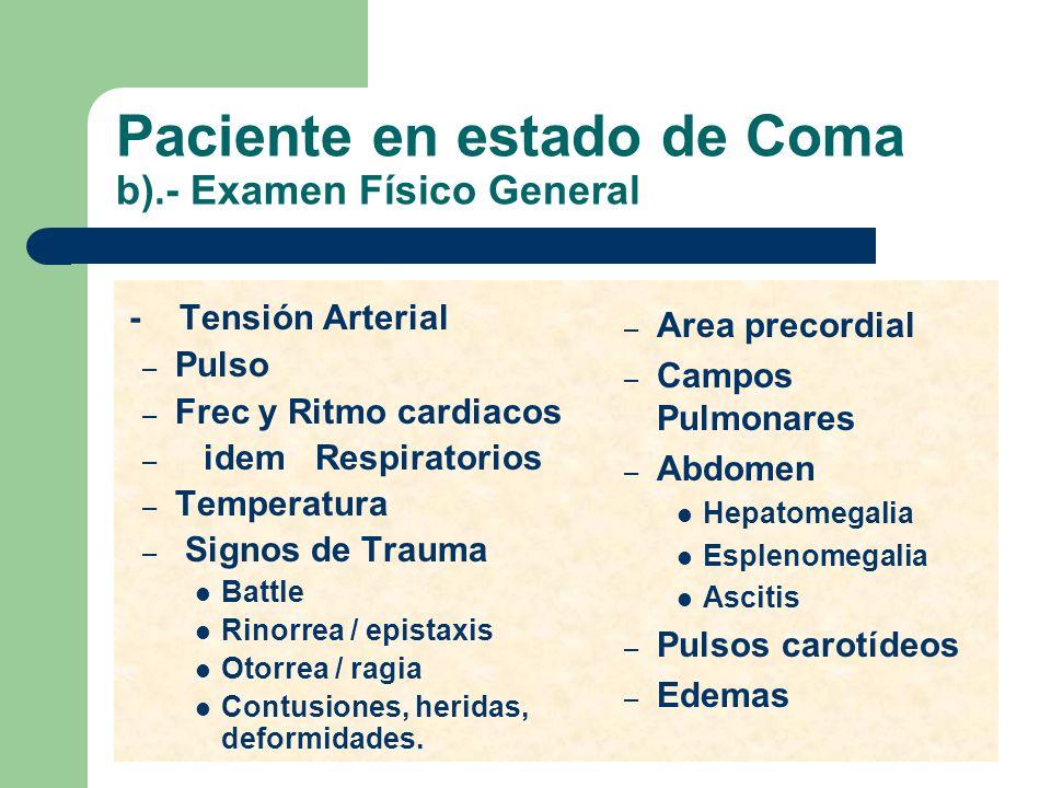 Paciente en estado de Coma b).- Examen Físico General