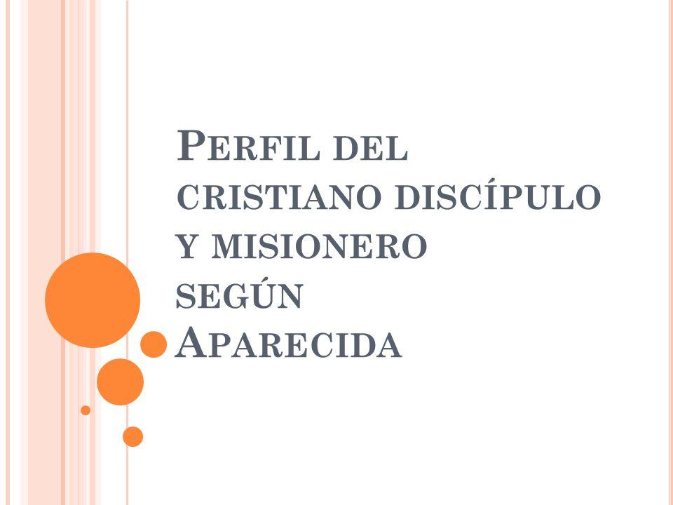 Perfil del cristiano discípulo y misionero según Aparecida