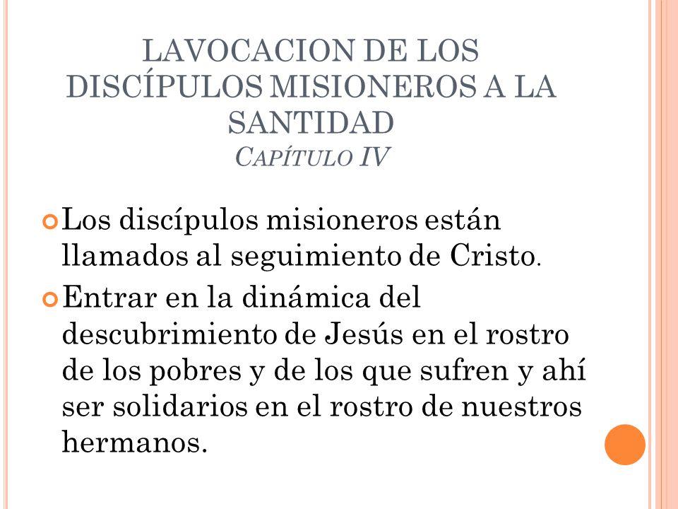 LAVOCACION DE LOS DISCÍPULOS MISIONEROS A LA SANTIDAD Capítulo IV