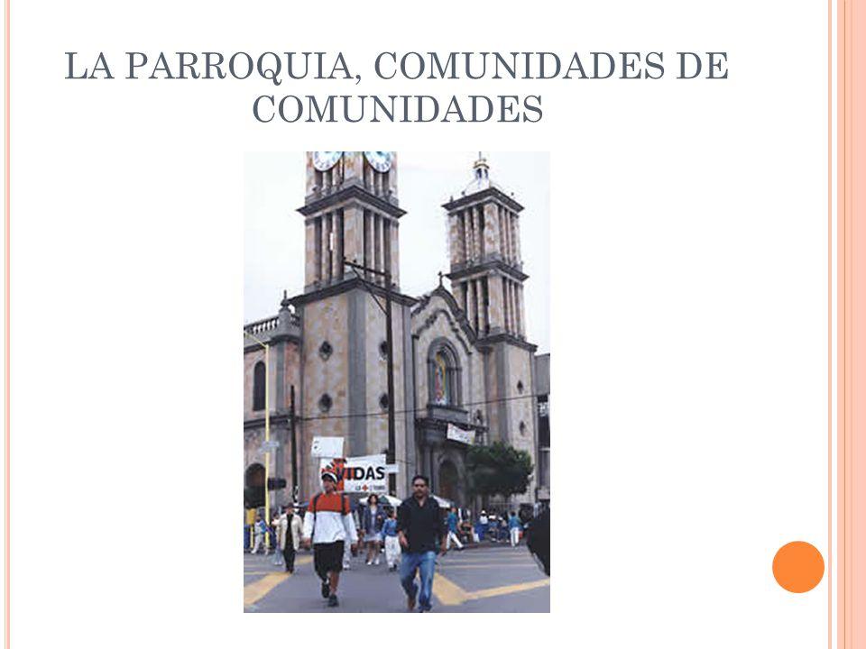 LA PARROQUIA, COMUNIDADES DE COMUNIDADES